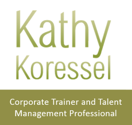 Kathy Koressel, Corporate Trainer and Talent Management Professional